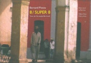 8/Super 8 : 1962-1968 - France Mexique USA - Bernard Plossu & Christophe Berthoud {JPEG}