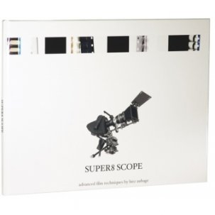 Super 8 Scope - Advanced Film Techniques - Lutz Auhage {JPEG}